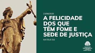 A Felicidade dos que têm Fome e Sede de Justiça - Escola Bíblica Dominical - 30/08/2020