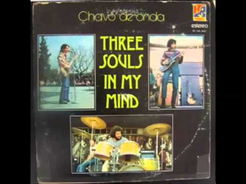 Three Souls In My Mind  Chavo De Onda