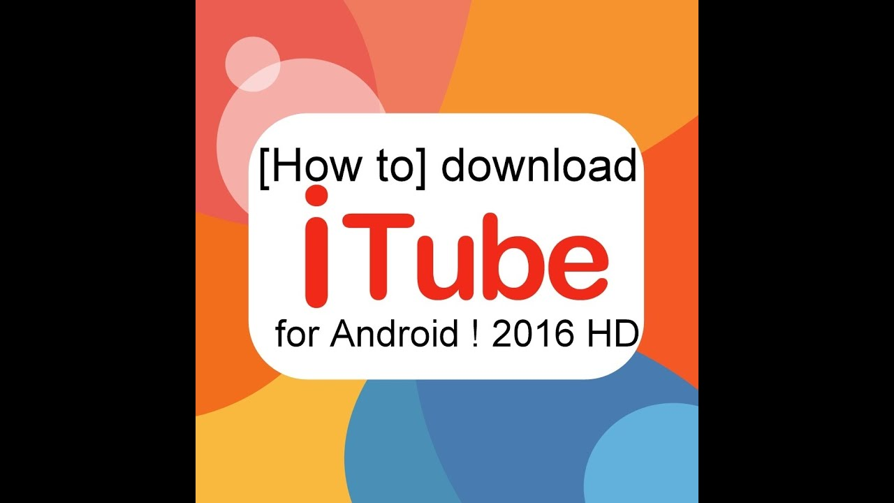 How To] Download ITUBE Apk For Android ! 2016 HD - Travel Online