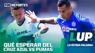 ¿Qué podemos esperar del Cruz Azul vs Pumas?: LUP
