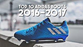 Top 10 adidas football boots 2016-2017