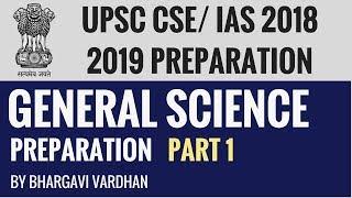 General Science for UPSC CSE/IAS Exam 2018 2019 Preparation - Part 1