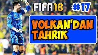 Fifa 18 Fenerbahçe Kariyeri / Volkan Demirel GS Tribünlerini Tahrik Etti / #17