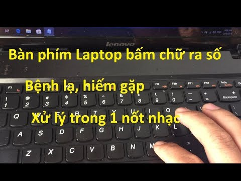 Bàn Phím Laptop Bấm Chữ Ra Số (bệnh Lạ Hiếm Gặp) Và Cách Xử Lý
