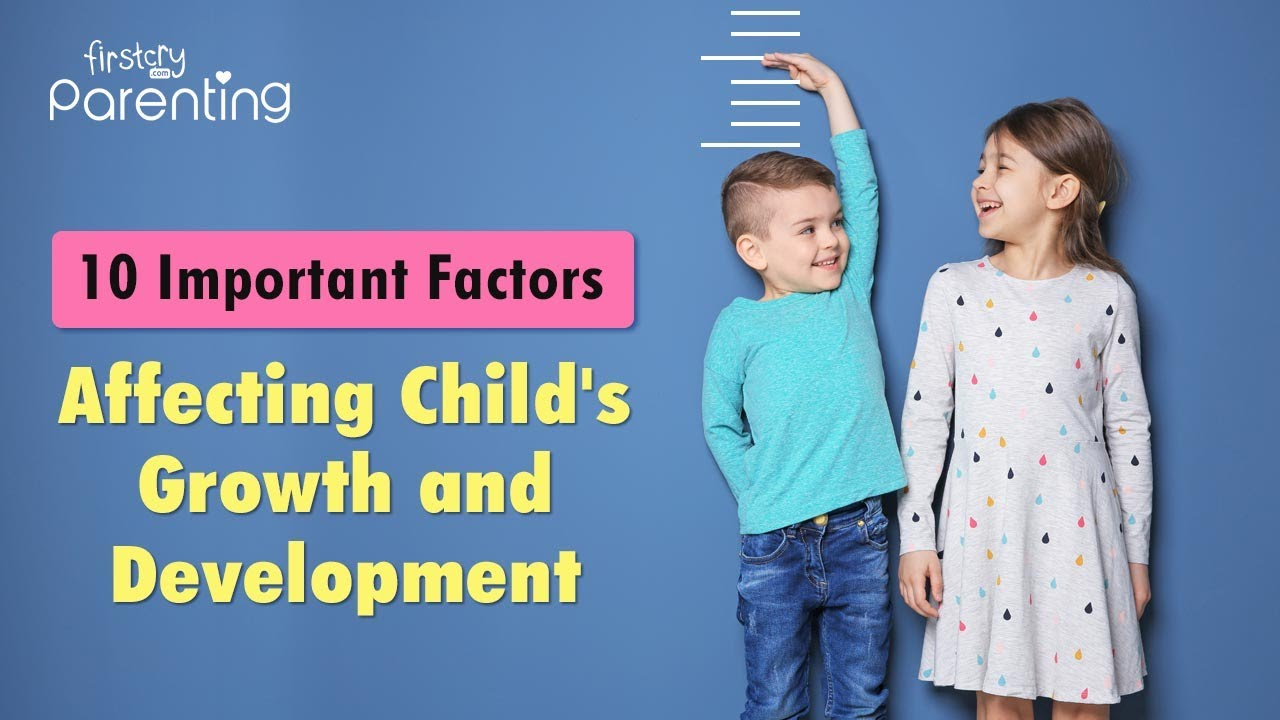 Factors That Influence the Growth and Development of a Child