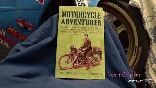 Motorcycle Adventurer Carl Stearns Clancy First Motorcyclist to Ride Around the World