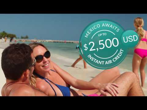 Mexico Awaits - Up To $2,500 USD Air Credit