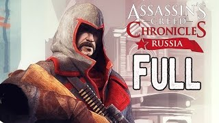 Assassin's Creed Chronicles Russia Full Game Walkthrough