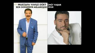 Video MUSTAFA YAVUZ & ÜMİT YAŞAR  BEN DOĞARKEN AĞLAMIŞIM 2018 download MP3, 3GP, MP4, WEBM, AVI, FLV September 2018