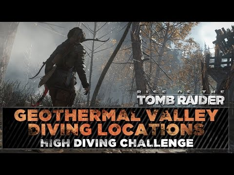 Rise of the Tomb Raider ★ Geothermal Valley Diving Locations ★ High Diving Challenge