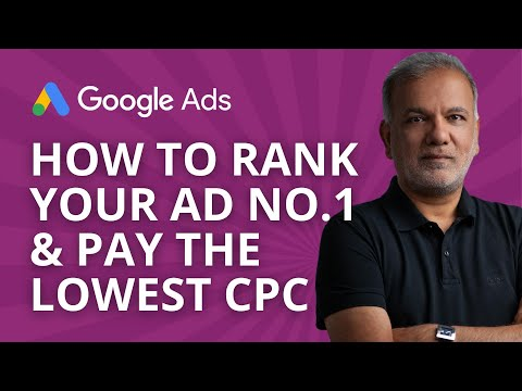 Google Ads: How To Get No.1 Ad Position With The Lowest CPC!