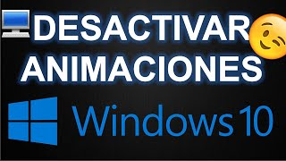 ▶ DESACTIVAR ANIMACIONES DE VENTANAS EN WINDOWS 10 - ARTUROMEZDA