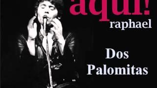 Dos Palomitas (Aquí Raphael 1970)