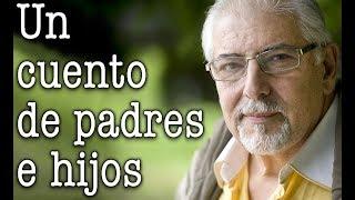 Jorge Bucay - Un cuento de padres e hijos