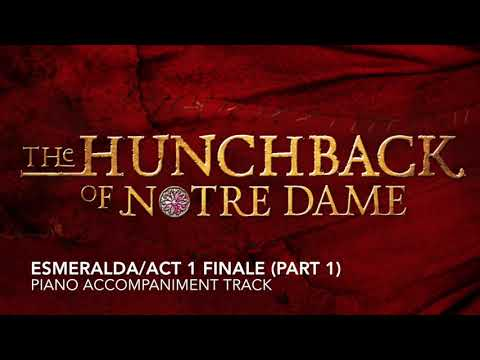 Esmeralda/Act 1 Finale (Part 1) - Hunchback of Notre Dame - Piano Accompaniment/Rehearsal Track