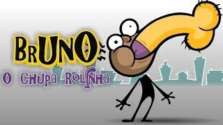 Bruno, o Chupa Rolinha!