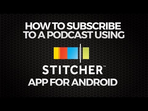 How to Subscribe to a Podcast Using Stitcher App for Android