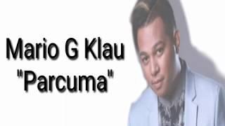 Download lagu Mario G Klau - Percuma lirik
