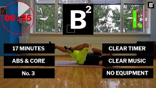B2 #3 - Bodyweight Workout Blocks - 17 minutes [ABS SPECIAL] [CLEAR MUSIC & TIMERS] [NO EQUIPMENT]