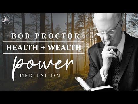 Health + Wealth POWER Meditation | Bob Proctor