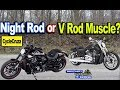 Get a Harley Davidson Night Rod or V Rod Muscle?