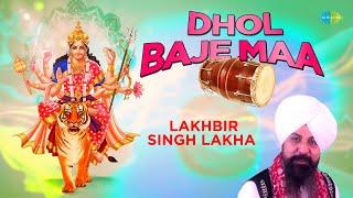 Dhol Baje Maa Full Song - Jidhar Dekho Jagrate By Lakhbir Singh Lakha & Panna Gill