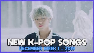 NEW K-POP SONGS I DECEMBER 2019 - WEEK 1