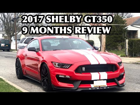 2017 Shelby GT350 9 Months Ownership Review