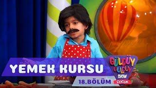 Güldüy Güldüy Show Çocuk 18.Bölüm - Yemek Kursu