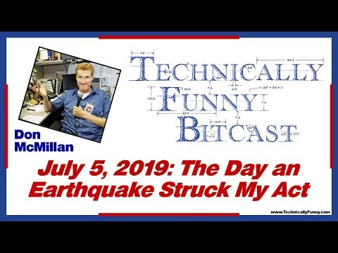 July 5, 2019 – Comedy During an Earthquake