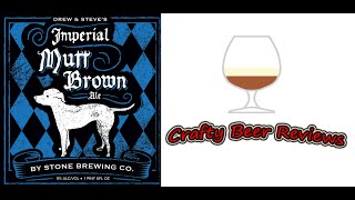 Stone Spotlight Series: Drew & Steve's Imperial Mutt Brown Ale | Crafty Beer Reviews: Ep. #458