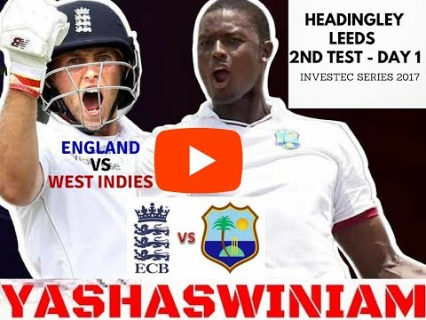 England vs West Indies | 2nd Test, Day 1, Headingley, Leeds | Live Cricket Score