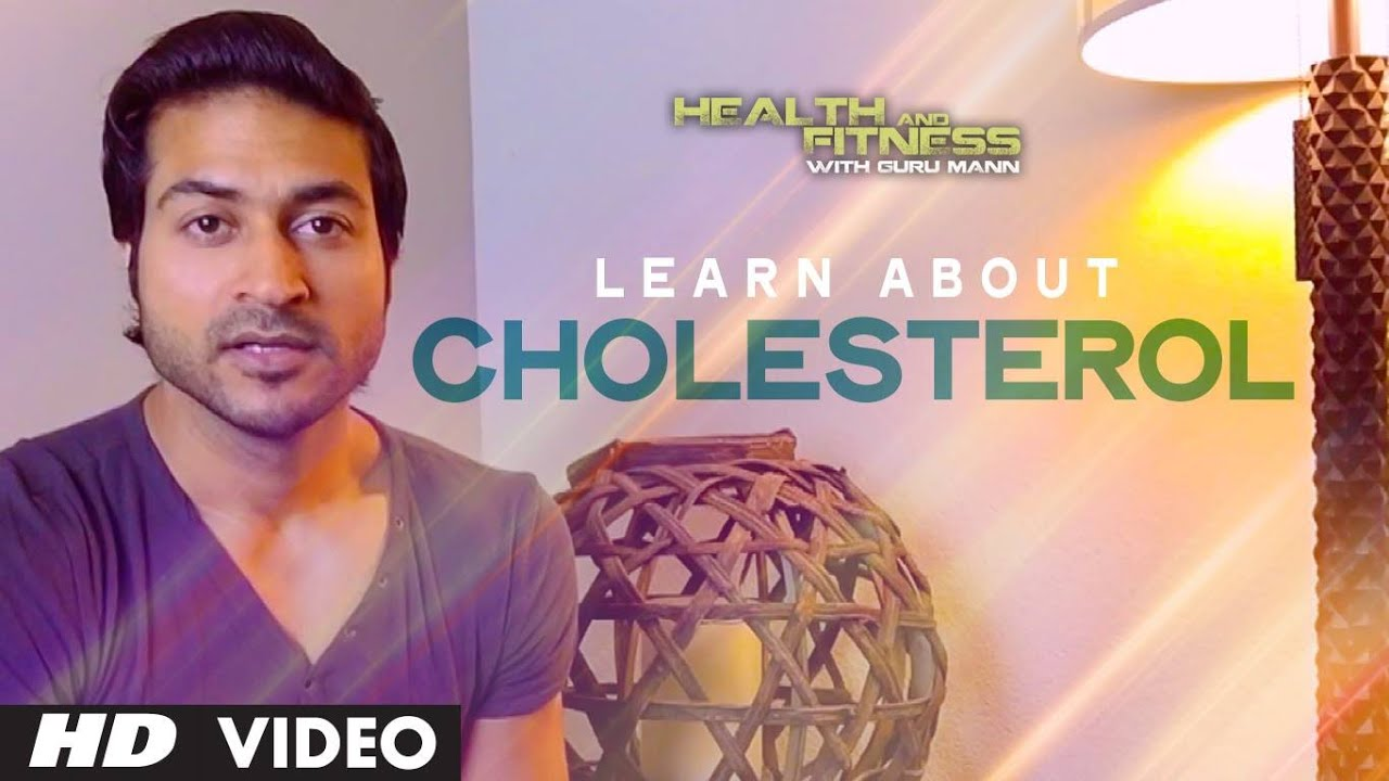 Learn About Cholesterol  | Health and Fitness Tips | Guru Mann