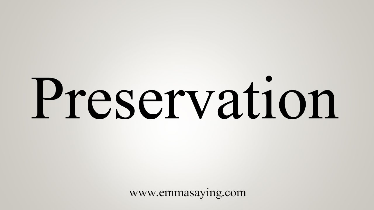 How To Say Preservation