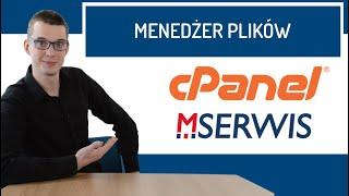 Jak zarządzać plikami na serwerze MSERWIS przy pomocy menedżera plików?