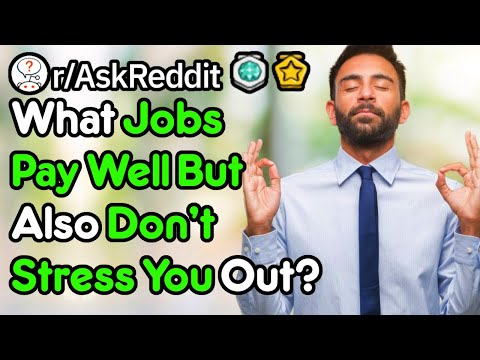 What's Your Well Paying Low Stress Job Of Choice? (r/AskReddit)