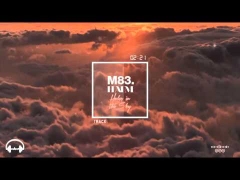 M83 feat. HAIM - Holes in the Sky