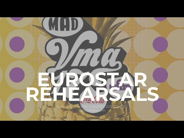 oikotimes.com: Eurostar rehearsals at MAD VMA 2017 in Athens