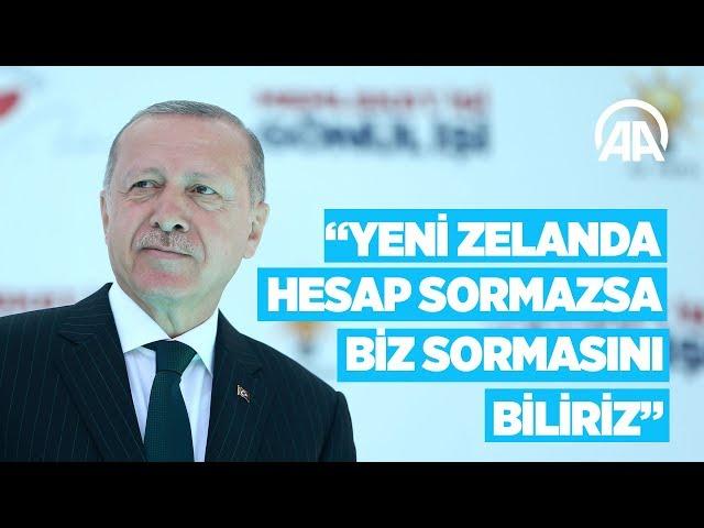 Cumhurbaşkanı Erdoğan: Yeni Zelanda hesap sormazsa biz sormasını biliriz