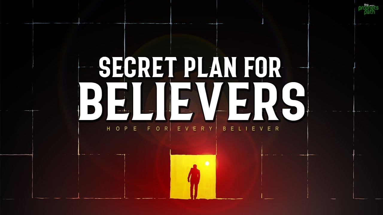 ALLAH'S SECRET PLAN FOR ALL BELIEVERS