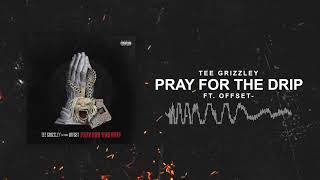"Tee Grizzley - Pray For The Drip (ft. Offset) Stream ""Pray For The ..."