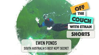 Ewen Ponds - South Australia's Best Kept Secret   Off the Couch with Ethan Shorts