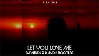 Rita Ora - Let You Love Me (DawidDJ x Kandy Bootleg)