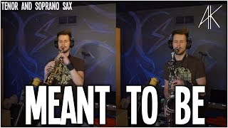 Meant to Be   Tenor and Soprano Sax Cover [Anthony Kase]