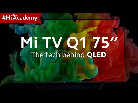 "Smart Display Technology Behind Mi TV Q1 75"" | #MiAcademy"