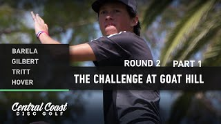 2020 The Challenge at Goat Hill - Round 2 Part 1 - Barela, Gilbert, Tritt, Hover