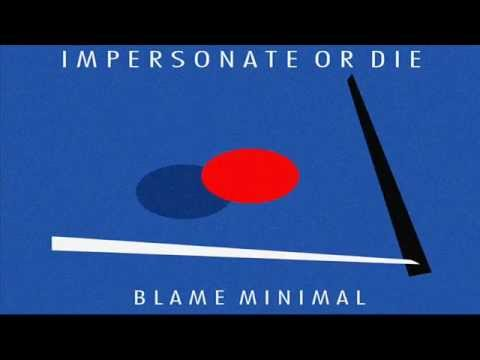 Impersonate or Die - Blow Your Head