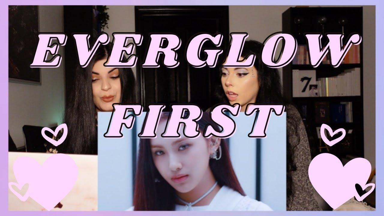 EVERGLOW - FIRST M/V | REACTION