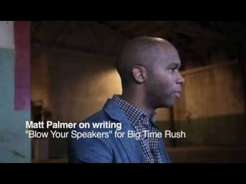 "Matt Palmer on writing ""Blow Your Speakers"" for Big Time Rush"