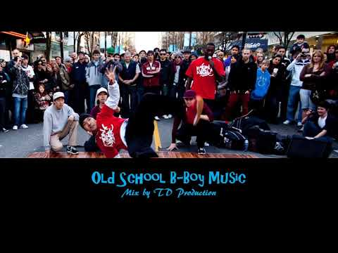 Old School B Boy Music, mix by TD Production